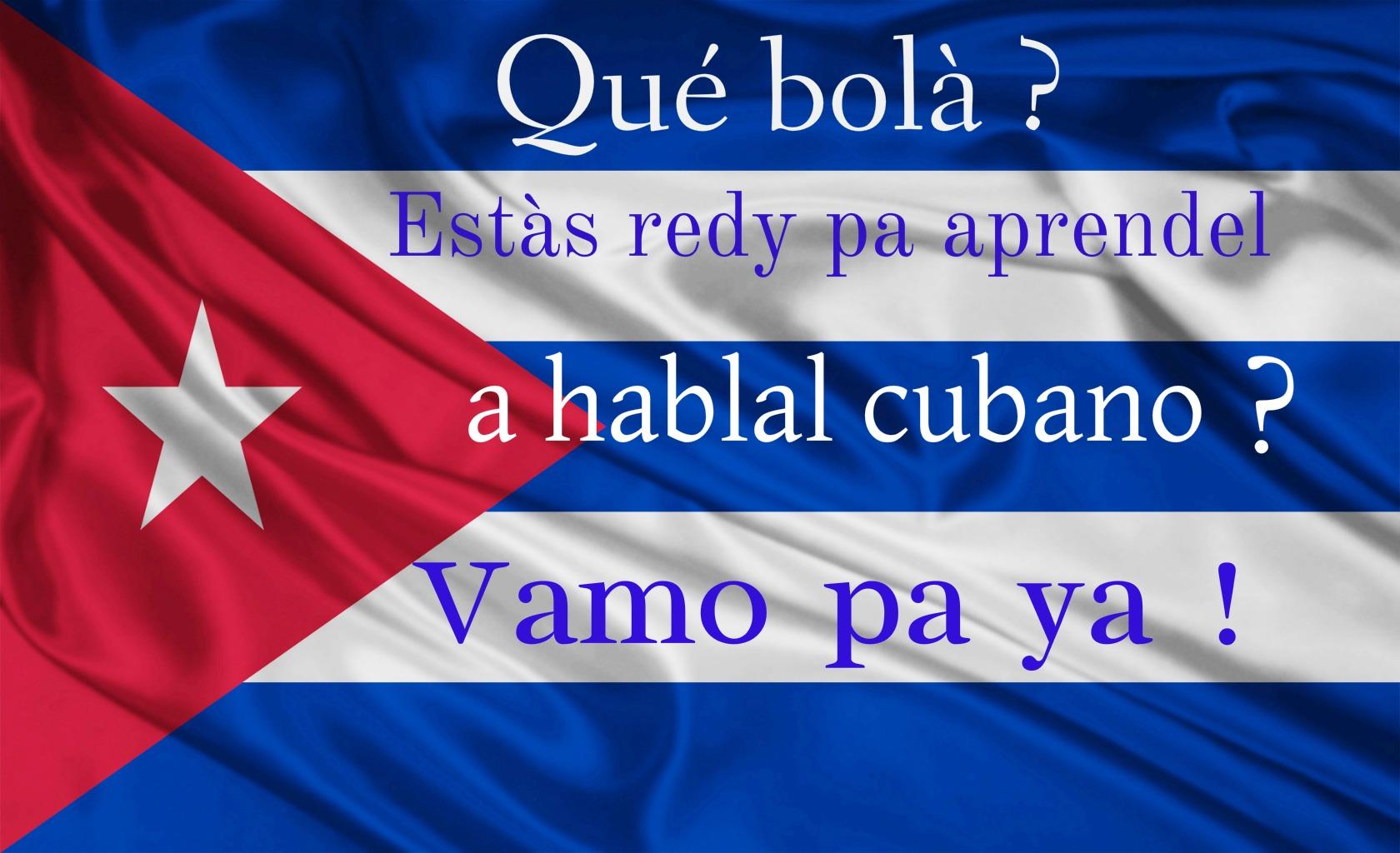 La méthode incroyable-inédite-extraordinaire pour apprendre à parler cubain en 2 minutes